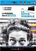 La città visibile 2014 - Workshops • Mostre d'arte e performance • Visite guidate• Conferenze